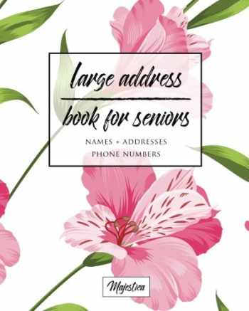 9781542685801-154268580X-Large Address Book For Seniors: Pink Floral Large Print, Easy Reference For Contacts, Addresses, Phone Numbers & Emails. (Large Print Address Books for Aging)