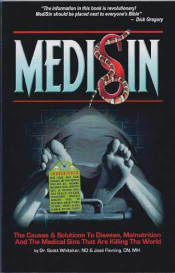 9780972035224-0972035222-Medisin: The Causes & Solutions to Disease, Malnutrition, And the Medical Sins That Are Killing the World (None)