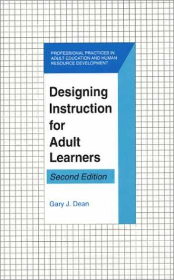 9781575242057-1575242052-Designing Instruction for Adult Learners (Professional Practices in Adult Education and Human Resource Development Series)