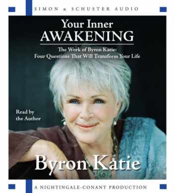 9780743562720-0743562720-Your Inner Awakening: The Work of Byron Katie: Four Questions That Will Transform Your Life