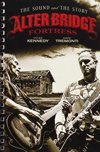 9781480385450-148038545X-Alter Bridge Fortress (The Sound and the Story)