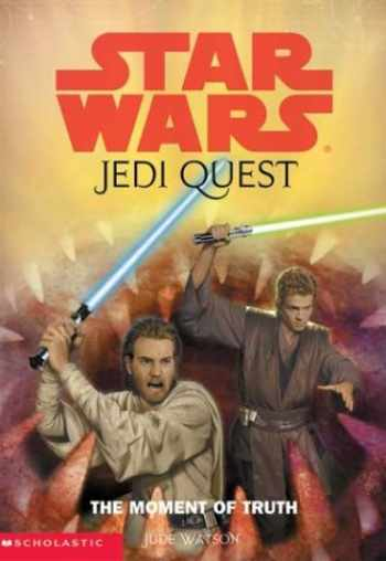 9780439339230-0439339235-The Moment of Truth (Star Wars: Jedi Quest, Book 7)