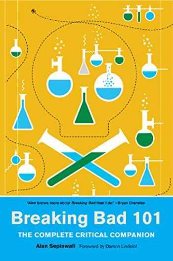 9781419732140-1419732145-Breaking Bad 101: The Complete Critical Companion