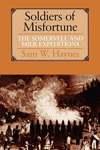 9780292731158-0292731159-Soldiers of Misfortune: The Somervell and Mier Expeditions