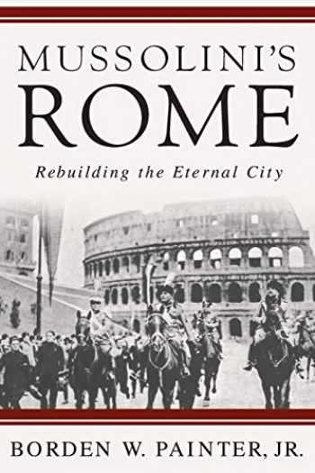 9781403980021-1403980020-Mussolini's Rome: Rebuilding the Eternal City (Italian and Italian American Studies)