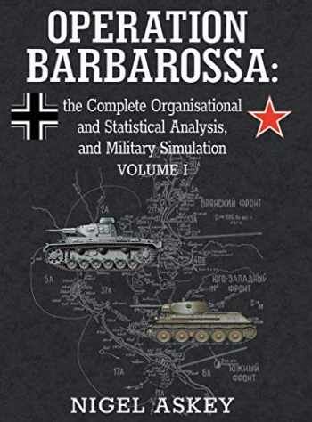 9780648221906-0648221903-Operation Barbarossa: the Complete Organisational and Statistical Analysis, and Military Simulation, Volume I (1) (Operation Barbarossa by Nigel Askey)