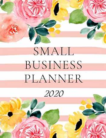 9781703727883-1703727886-Small Business Planner 2020: Monthly Planner and Organizer 2020 with sales, expenses, budget, goals and more. Ideal for entrepreneurs, moms, women. 8.5 x 11in 120 pages stripes in coral and yellow