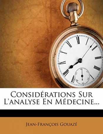9781272161835-1272161838-Considérations Sur L'analyse En Médecine... (French Edition)