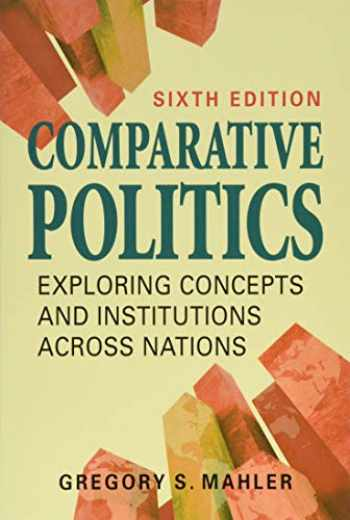 9781626377905-1626377901-Comparative Politics: Exploring Concepts and Institutions Across Nations