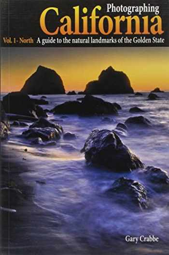 9780916189204-0916189201-Photographing California Vol. 1 - North: A Guide to the Natural Landmarks of the Golden State