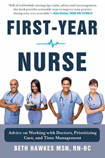 9781510755130-1510755136-First-Year Nurse: Advice on Working with Doctors, Prioritizing Care, and Time Management