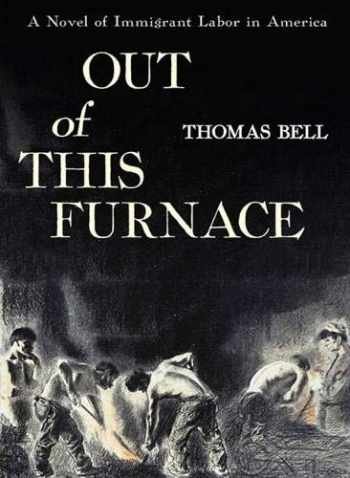 9780822952732-0822952734-Out of This Furnace: A Novel of Immigrant Labor in America