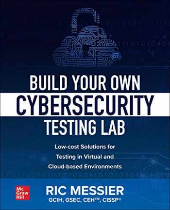 9781260458312-1260458318-Build Your Own Cybersecurity Testing Lab: Low-cost Solutions for Testing in Virtual and Cloud-based Environments