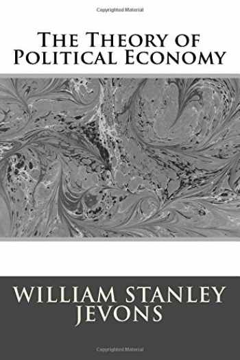 9781974590117-1974590119-The Theory of Political Economy