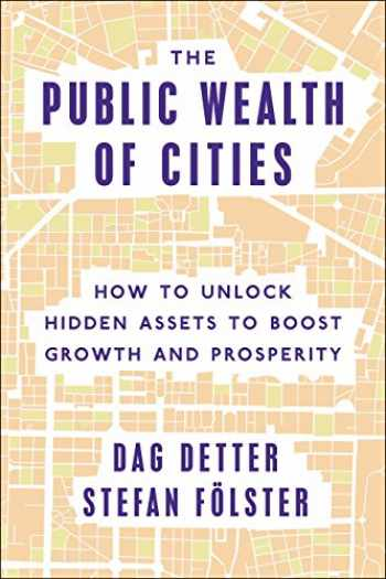 9780815729983-0815729987-The Public Wealth of Cities: How to Unlock Hidden Assets to Boost Growth and Prosperity