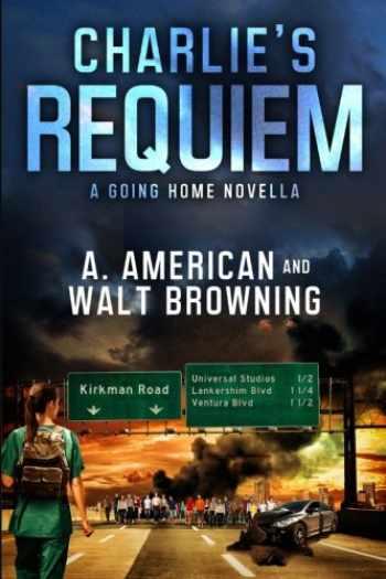 9781532760211-1532760213-Charlie's Requiem: A Going Home Novella (Volume 1)