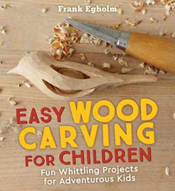 9781782505150-1782505156-Easy Wood Carving for Children: Fun Whittling Projects for Adventurous Kids
