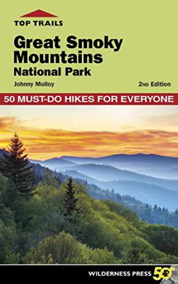 9780899978765-0899978762-Top Trails: Great Smoky Mountains National Park: 50 Must-Do Hikes for Everyone