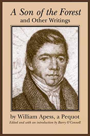 """9781558491076-1558491074-A Son of the Forest"""" and Other Writings (Native Americans of the Northeast)"""