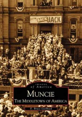 9780738507330-0738507334-Muncie: The Middletown of America (Images of America)