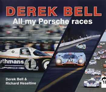 9781907085659-1907085653-Derek Bell: All My Porsche Races