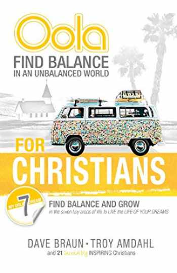 9780757320378-0757320376-Oola for Christians: Find Balance in an Unbalanced World--Find Balance and Grow in the 7 Key Areas of Life to Live the Life of Your Dreams