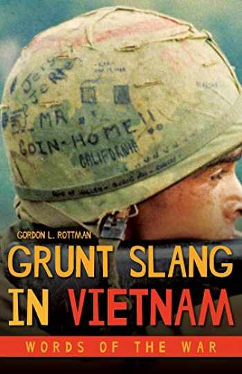 9781612008042-1612008046-Grunt Slang in Vietnam: Words of the War