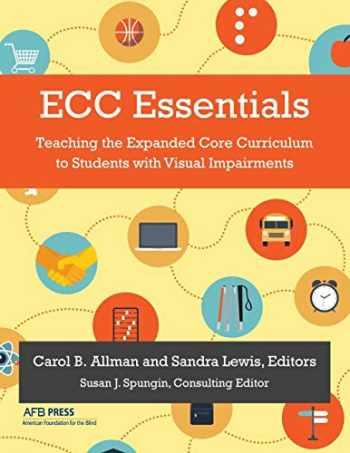 9780891284987-0891284982-ECC Essentials: Teaching the Expanded Core Curriculum to Students with Visual Impairments