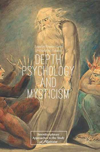 9783319790954-3319790951-Depth Psychology and Mysticism (Interdisciplinary Approaches to the Study of Mysticism)