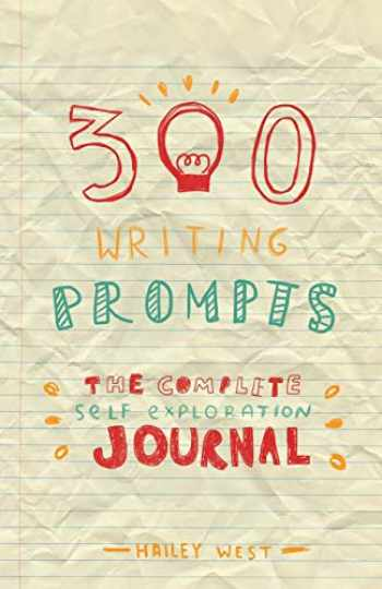 9781548657338-1548657336-300 Writing Prompts: The Complete Self Exploration Journal