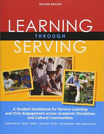 9781579229900-1579229905-Learning Through Serving: A Student Guidebook for Service-Learning and Civic Engagement Across Academic Disciplines and Cultural Communities