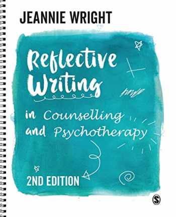 9781526445216-1526445212-Reflective Writing in Counselling and Psychotherapy