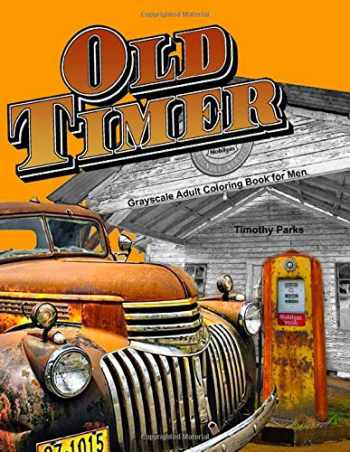 9781546401612-154640161X-Oldtimer Grayscale Adult Coloring Book for Men: 43 Oldtimer Images of Vintage Rustic Cars, Trucks, Tractors, Tools, Motorcycles and other Things for Men to Color