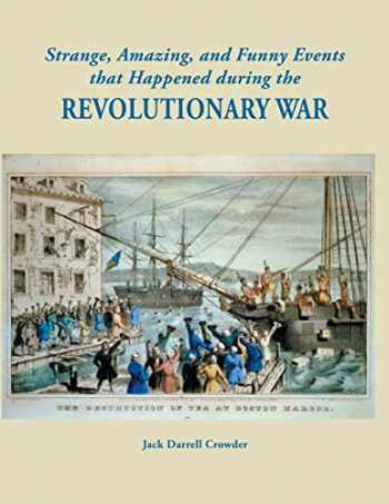 9780806358833-0806358831-Strange, Amazing, and Funny Events That Happened during the Revolutionary War
