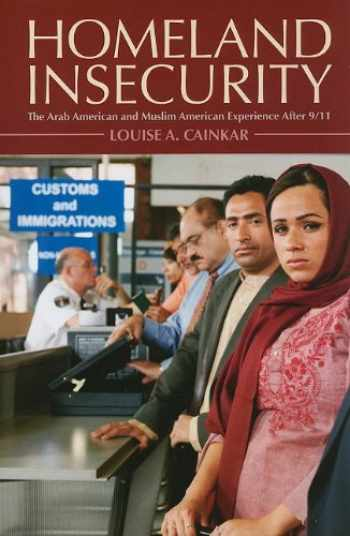 9780871540539-0871540533-Homeland Insecurity: The Arab American and Muslim American Experience After 9/11