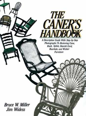 9780937274606-0937274607-The Caner's Handbook: A Descriptive Guide With Step-By-Step Photographs for Restoring Cane, Rush, Splint, Danish Cord, Rawhide and Wicker Furniture