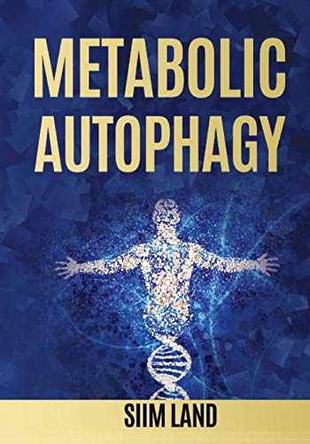 9781790686391-1790686393-Metabolic Autophagy: Practice Intermittent Fasting and Resistance Training to Build Muscle and Promote Longevity (Metabolic Autophagy Diet)