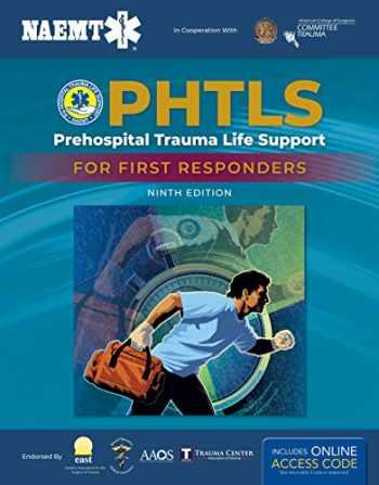 9781284180626-128418062X-PHTLS: Prehospital Trauma Life Support for First Responders Course Manual: Prehospital Trauma Life Support for First Responders Course Manual