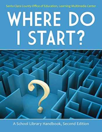 9781586835415-1586835416-Where Do I Start?: A School Library Handbook, 2nd Edition