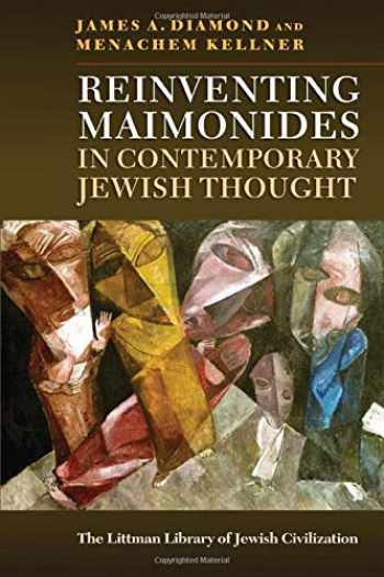 9781906764951-1906764956-Reinventing Maimonides in Contemporary Jewish Thought (The Littman Library of Jewish Civilization)