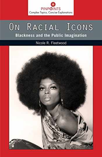 9780813565156-0813565154-On Racial Icons: Blackness and the Public Imagination (Pinpoints)