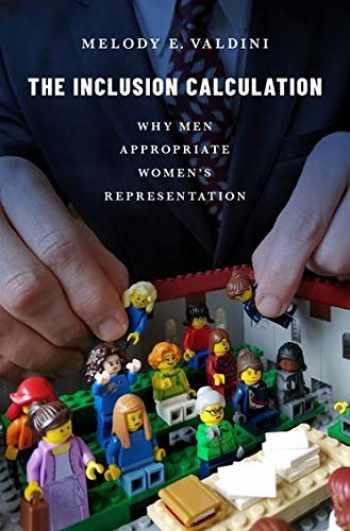 9780190936204-0190936207-The Inclusion Calculation: Why Men Appropriate Women's Representation