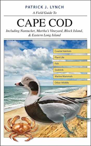 9780300226157-0300226152-A Field Guide to Cape Cod: Including Nantucket, Martha's Vineyard, Block Island, and Eastern Long Island