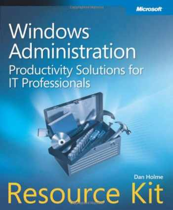 9780735624313-0735624313-Windows Administration Resource Kit: Productivity Solutions for IT Professionals
