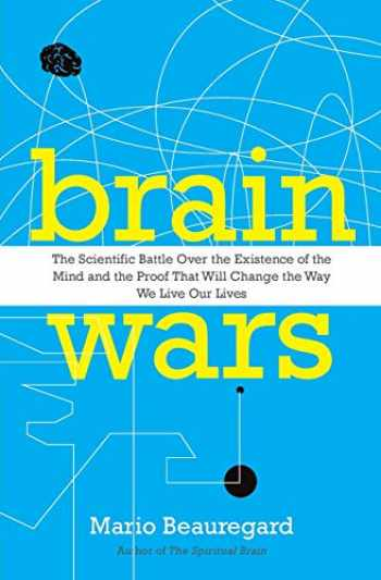 9780062071224-006207122X-Brain Wars: The Scientific Battle Over the Existence of the Mind and the Proof that Will Change the Way We Live Our Lives