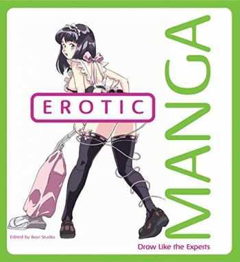 9780060893224-0060893222-Erotic Manga: Draw Like the Experts
