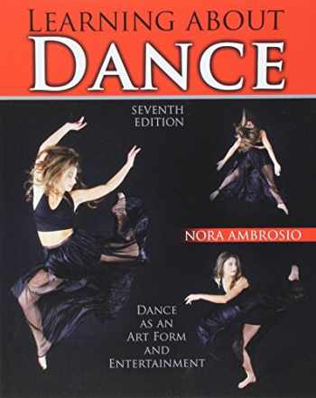 9781465278616-1465278613-Learning About Dance: Dance as an Art Form and Entertainment