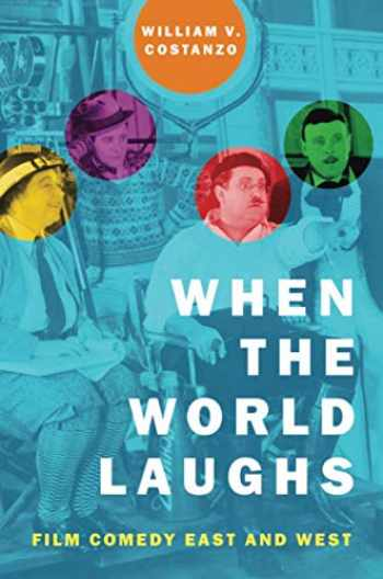 9780190925000-0190925000-When the World Laughs: Film Comedy East and West