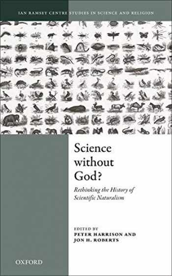 9780198834588-0198834586-Science Without God?: Rethinking the History of Scientific Naturalism (Ian Ramsey Centre Studies in Science and Religion)