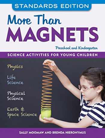 9781605545165-1605545163-More than Magnets, Standards Edition: Science Activities for Preschool and Kindergarten